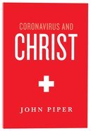 Coronavirus and Christ: What is God Doing Through the Coronavirus? Paperback