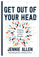 Get Out of Your Head: Stopping the Spiral of Toxic Thoughts Hardback