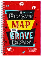 Prayer Map For Brave Boys, The: A Creative Journal (Brave Boys Series) Spiral