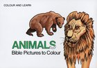 Bible Animals (Colour And Learn Series) Paperback