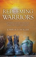 Redeeming Warriors: Veteran Suicide, Grieving, and the Fight For Faith Paperback