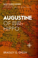 Augustine of Hippo: His Life and Impact (Early Church Fathers Series) Paperback