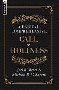 A Radical, Comprehensive Call to Holiness Hardback