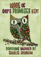 More of God's Promises Kept: Devotions Inspired By Charles Spurgeon Padded Hardback