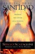 El Fuego De Su Santidad (The Fire Of His Holiness) Paperback
