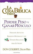 Cura Biblica Para Perder Peso Y Ganar Musculo (Bible Cure For Weight Loss and Muscle Gain) (Bible Cure Series) Paperback