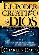 El Poder Creativo De Dios: Tres Libros De Gran Venta En Un Solo Volumen Paperback