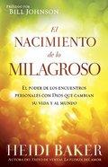 El Nacimiento De Lo Milagroso (Birthing The Miraculous) Paperback