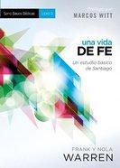 Vida De Fe - Serie Bases Biblicas - Libro 5, Una: Un Estudio Basico De Santiago Paperback