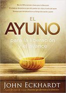 El Ayuno Para La Liberacion Y El Avance: Mas De 200 Oraciones Claves Para La Liberacion. Paperback