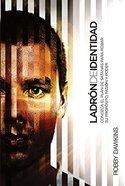 Ladron De Identidad: Conozca El Plan De Satanas Para Robar Su Proposito, Pasion Y Poder (Identify The Thief) Paperback