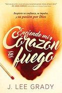 Enciende Mi Corazon En Fuego: Despierte Su Confianza, Su Impulso, Y Su Pasion Por Dios Paperback