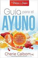 Gua Para El Ayuno De La Dama De Los Jugos Paperback