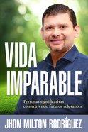 Vida Imparable (Unstoppable Life) Paperback