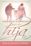 Oraciones Poderosas Para Su Hija (Powerful Prayers For Your Daughter) Paperback