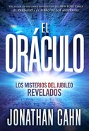 Orculo, El: Los Misterios Del Jubileo Revelados (The Oracle) Paperback