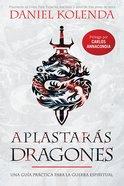 Aplastaras Dragones: Una Gua Prctica Para La Guerra Espiritual (Slaying Dragons) Paperback