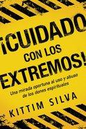 Cuidado Con Los Extremos! (Beware Of The Extremes!) Paperback