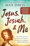 Jesus, Josiah, and Me: How My Supernatural Encounter With An Autistic Boy Revealed the Wonder of God's Presence Paperback