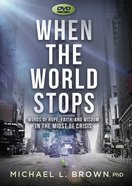 When the World Stops: Words of Hope, Faith, and Wisdom in the Midst of Crisis (45 Min) (Dvd) DVD