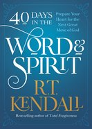 40 Days in the Word and Spirit: Prepare Your Heart For the Next Great Move of God Paperback