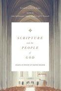 Scripture and the People of God: Essays in Honor of Wayne Grudem Hardback