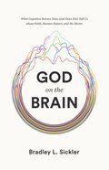 God on the Brain: What Cognitive Science Does Tell Us About Faith, Human Nature, and the Divine (And Does Not) Paperback