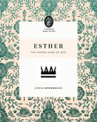 Esther: The Hidden Hand of God (Flourish Womens Bible Study Series) Paperback