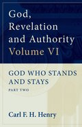 God Who Stands and Stays (#06 in God, Revelation And Authority Series) Paperback