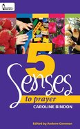 5 Senses to Prayer - a Collection of Experiential Prayers - Book 1 eBook