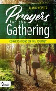 Prayers For the Gathering - Conversations on the Journey eBook