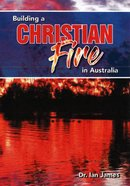 Building a Christian Fire in Australia eBook