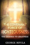 The Covenant Force of Righteousness eBook