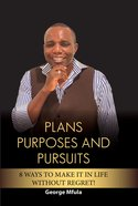 Plans, Purposes and Pursuits eBook