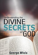Understanding the Divine Secrets of God eBook