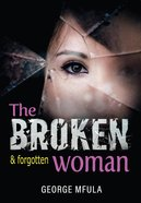 The Broken & Forgotten Woman eBook
