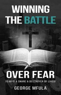 Winning the Battle Over Fear eBook