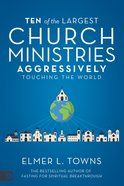 Ten of the Largest Church Ministries Aggressively Touching the World Paperback