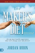 The Maker's Diet: The 40-Day Health Experience That Will Change Your Life Forever Paperback