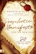 A Prophetic Manifesto For the New Era: 20 Prophetic Words For the 2020S Paperback