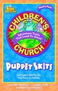 Noah's Park Children's Church Puppet Skits (Blue Edition) (Noah's Park Series) Paperback