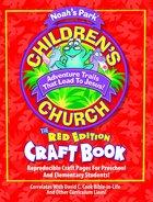 Noah's Park Children's Church Craft Book (Red Edition) (Noah's Park Series) Paperback