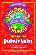 Noah's Park Children's Church Puppet Skits (Red Edition) (Noah's Park Series) Paperback