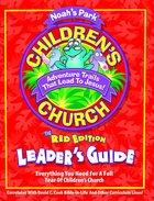 Noah's Park Children's Church Leader's Guide (Red Edition) (Noah's Park Series) Paperback