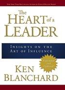 The Heart of a Leader Hardback