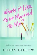 What's It Like to Be Married to Me? Paperback