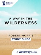 A Way in the Wilderness: (Study Guide) Paperback