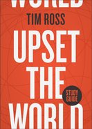 Upset the World (Study Guide) Paperback