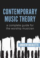 Contemporary Music Theory: A Complete Guide For the Worship Musician Spiral