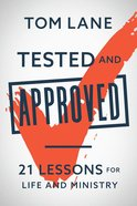 Tested and Approved: 21 Lessons For Life and Ministry Hardback